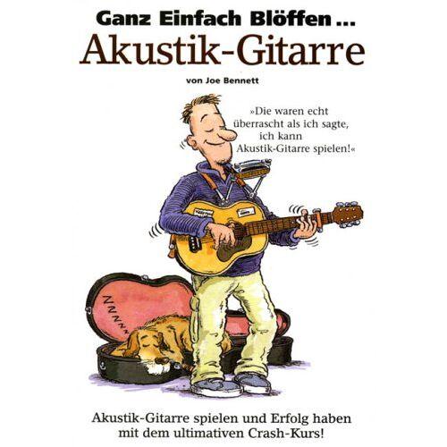 Joe Bennett - Ganz Einfach Blöffen: Akustik-Gitarre - Preis vom 16.04.2021 04:54:32 h