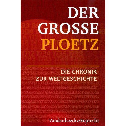 Rainer Driever - Der Große Ploetz. Die Chronik zur Weltgeschichte (Der Grosse Ploetz) - Preis vom 18.10.2020 04:52:00 h