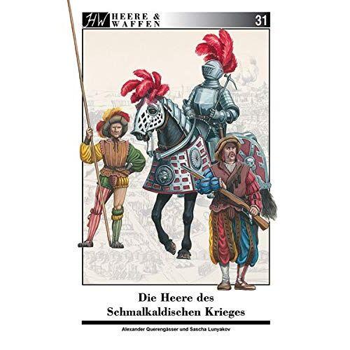 Alexander Querengässer - Die Heere des Schmalkaldischen Krieges - Preis vom 16.04.2021 04:54:32 h