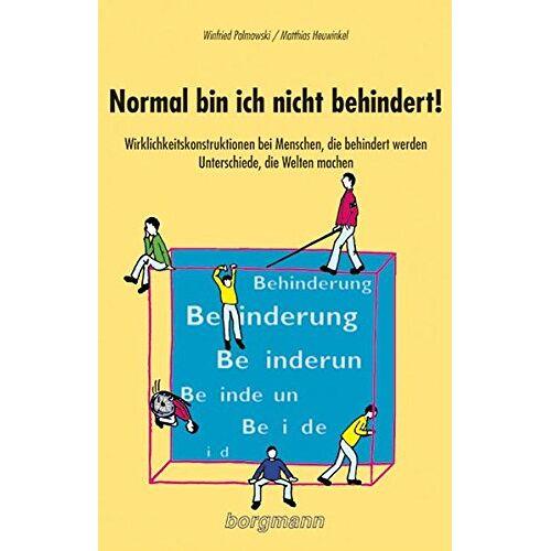 Winfried Palmowski - Normal bin ich nicht behindert!: Wirklichkeitskonstruktionen bei Menschen, die behindert werden - Preis vom 20.10.2020 04:55:35 h