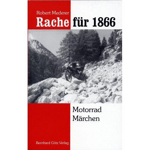 Mederer - Rache für 1866: Motorrad Märchen - Preis vom 14.05.2021 04:51:20 h