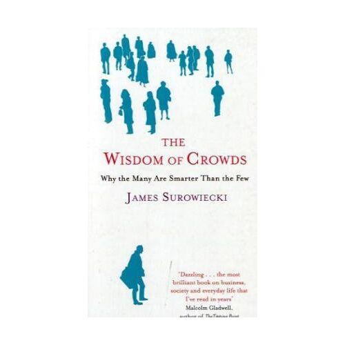 James Surowiecki - The Wisdom of Crowds. - Preis vom 24.02.2021 06:00:20 h