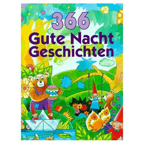 - Dreihundertsechsundsechzig (366) Gute- Nacht- Geschichten - Preis vom 10.05.2021 04:48:42 h