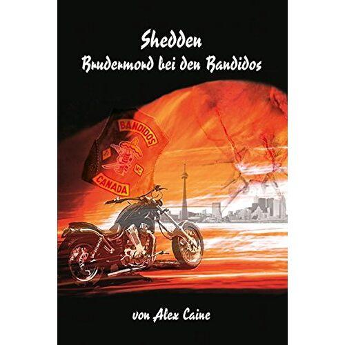 Alex Caine - Shedden - Brudermord bei den Bandidos - Preis vom 13.05.2021 04:51:36 h