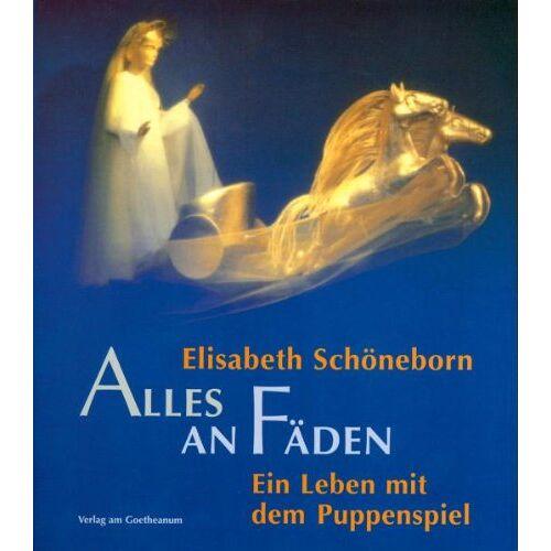 Elisabeth Schöneborn - Alles an Fäden. Ein Leben mit dem Puppenspiel - Preis vom 20.10.2020 04:55:35 h