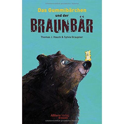 Thomas Hauck - Das Gummibärchen und der Braunbär - Preis vom 14.04.2021 04:53:30 h