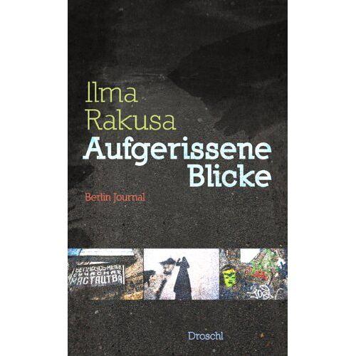 Ilma Rakusa - Aufgerissene Blicke: Berlin-Journal - Preis vom 03.05.2021 04:57:00 h