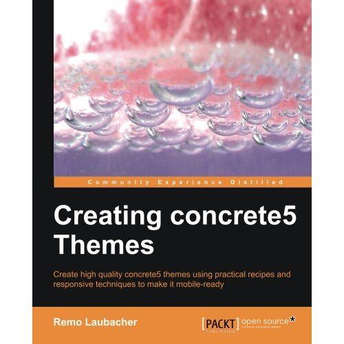 Remo Laubacher - Creating Concrete5 Themes (English Edition) - Preis vom 10.05.2021 04:48:42 h