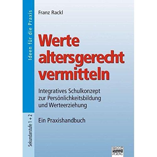 Franz Rackl - Werte altersgerecht vermitteln - Preis vom 20.01.2021 06:06:08 h