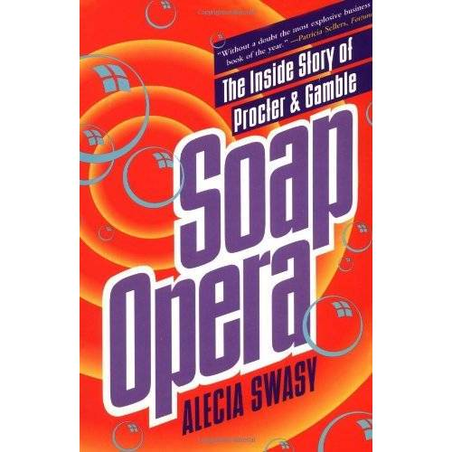 Alecia Swasy - Soap Opera: The Inside Story of Proctor & Gamble - Preis vom 08.04.2021 04:50:19 h