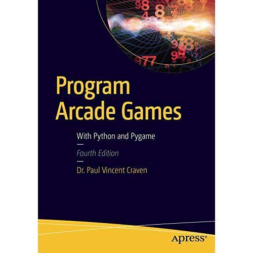 Paul Craven - Program Arcade Games: With Python and Pygame - Preis vom 23.01.2021 06:00:26 h