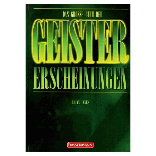 Brian Innes - Das grosse Buch der Geistererscheinungen - Preis vom 19.01.2020 06:04:52 h