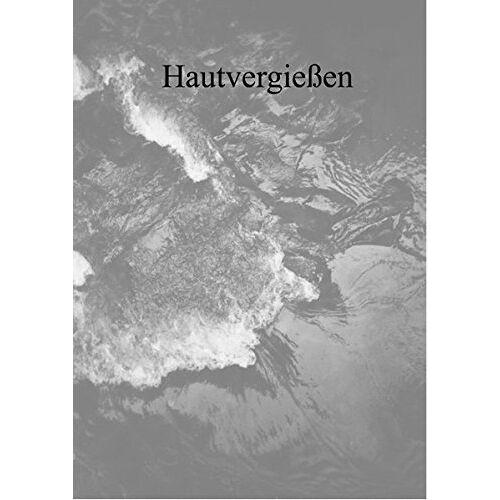 Andreas Gross - Hautvergießen - Preis vom 07.05.2021 04:52:30 h