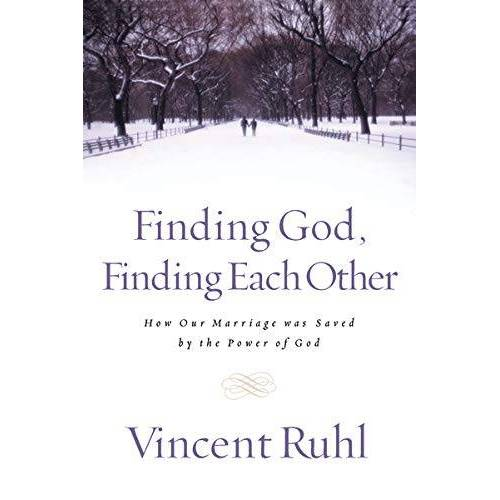Vincent Ruhl - Finding God, Finding Each Other: How Our Marriage Was Saved by the Power of God - Preis vom 16.04.2021 04:54:32 h