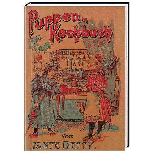 Tante Betty - Puppen-Kochbuch - Preis vom 16.01.2021 06:04:45 h
