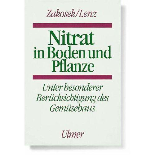 Heinrich Zakosek - Nitrat in Boden und Pflanze - Preis vom 20.10.2020 04:55:35 h