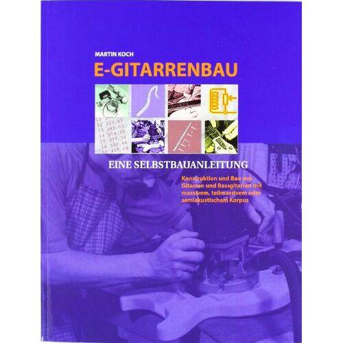 Martin Koch - E- Gitarrenbau. Eine Selbstbauanleitung (Book on Demand) - Preis vom 20.10.2020 04:55:35 h