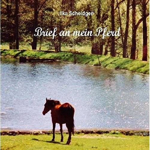 Ilka Scheidgen - Brief an mein Pferd - Preis vom 17.01.2021 06:05:38 h