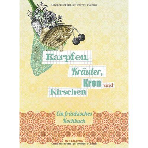 ars vivendi - Karpfen, Kräuter, Kren und Kirschen - Ein fränkisches Kochbuch - Preis vom 05.09.2020 04:49:05 h