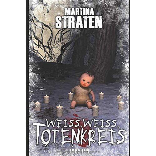 Martina Straten - WEISS, WEISS, TOTENKREIS - Preis vom 14.01.2021 05:56:14 h