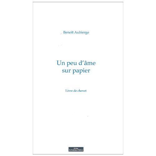 Benoît Aubierge - UN PEU D AME SUR PAPIER - Preis vom 28.02.2021 06:03:40 h