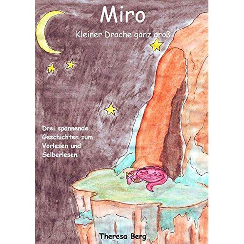Theresa Berg - Miro: Kleiner Drache ganz groß - Kinderbuch - Preis vom 05.09.2020 04:49:05 h