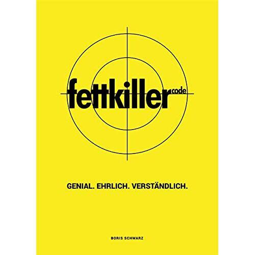 Boris Schwarz - FETTKILLER-CODE - GENIAL. EHRLICH. VERSTÄNDLICH. - Preis vom 05.09.2020 04:49:05 h