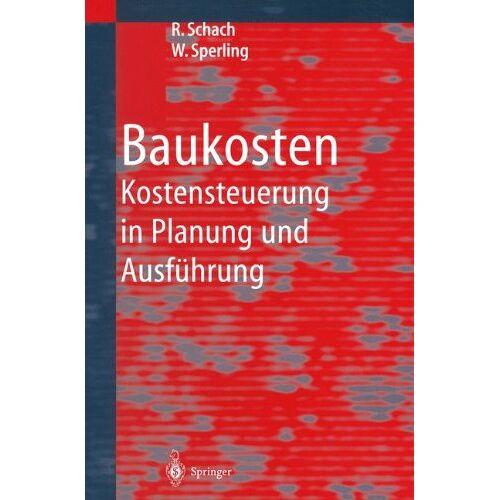 Rainer Schach - Baukosten: Kostensteuerung in Planung und Ausführung - Preis vom 04.09.2020 04:54:27 h