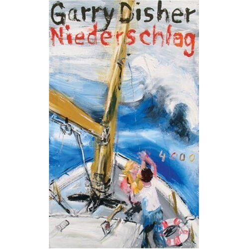 Garry Disher - Niederschlag: Ein Wyatt-Roman - Preis vom 28.02.2021 06:03:40 h