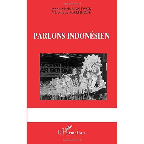Anne-Marie Van Dyck - Parlons indonésien - Preis vom 12.05.2021 04:50:50 h