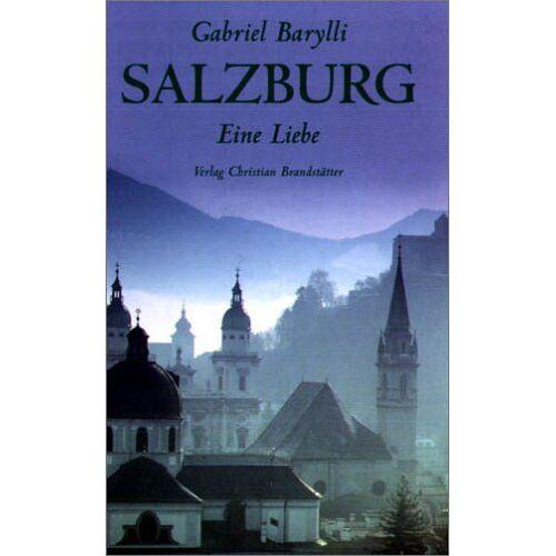 Gabriel Barylli - Salzburg. Eine Liebe - Preis vom 25.01.2021 05:57:21 h
