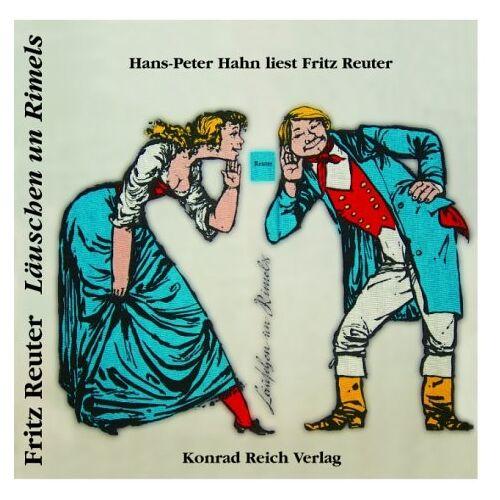 Fritz Reuter - Läuschen un Rimels: Hans-Peter Hahn liest Fritz Reuter (KRV Hörbuch) - Preis vom 09.05.2021 04:52:39 h