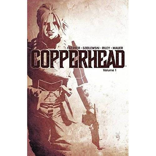 Jay Faerber - Copperhead Volume 1: A New Sheriff in Town (Copperhead Tp) - Preis vom 21.10.2020 04:49:09 h