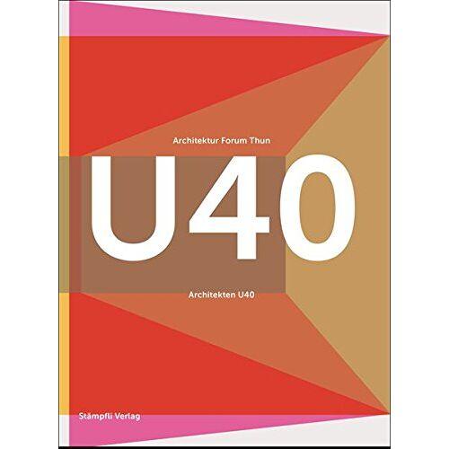 Architektur Forum Thun - Architekten U40: Porträts junger Schweizer Architekten - Preis vom 14.04.2021 04:53:30 h