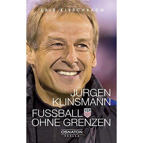 Erik Kirschbaum - Jürgen Klinsmann - Fußball ohne Grenzen - Preis vom 20.10.2020 04:55:35 h