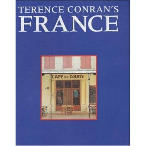 Conran, Sir Terence - Terence Conran's France - Preis vom 20.10.2020 04:55:35 h