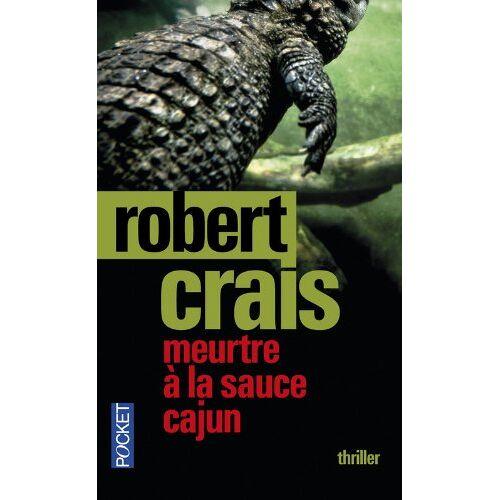 Robert Crais - Meurtre à la sauce cajun - Preis vom 15.01.2021 06:07:28 h