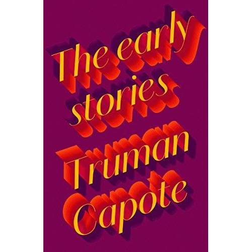 Truman Capote - The Early Stories of Truman Capote - Preis vom 25.01.2021 05:57:21 h