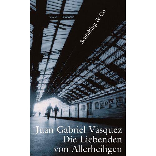 Vasquez, Juan Gabriel - Die Liebenden von Allerheiligen - Preis vom 16.05.2021 04:43:40 h