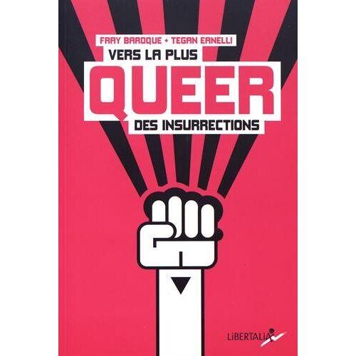 - Vers la plus queer des insurrections - Preis vom 28.02.2021 06:03:40 h