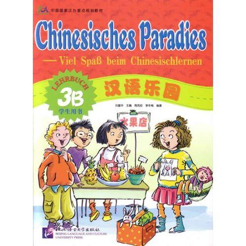 Fuhua Liu - Chinesisches Paradies - Viel Spass beim Chinesischlernen: Lehrbuch 3B - Preis vom 23.06.2020 05:06:13 h