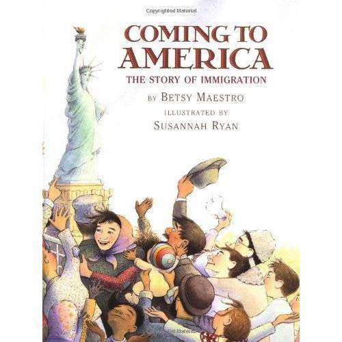 Betsy Maestro - Coming to America: The Story of Immigration: The Story of Immigration - Preis vom 05.03.2021 05:56:49 h