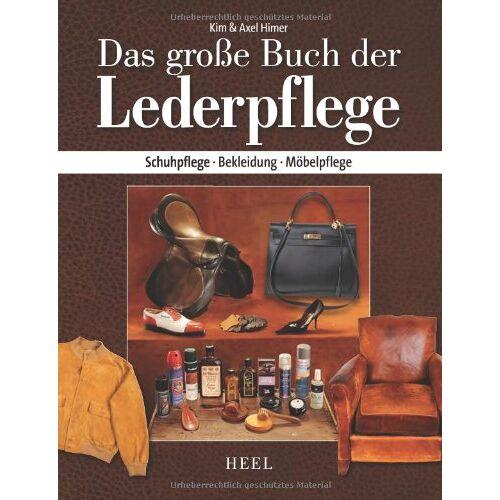 Axel Himer - Das große Buch der Lederpflege: Schuhpflege - Bekleidung - Möbelpflege - Preis vom 09.04.2020 04:56:59 h
