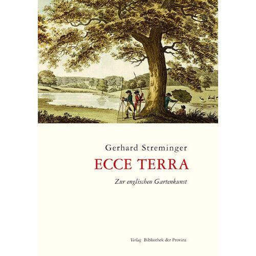 Gerhard Streminger - Ecce Terra: Zur englischen Gartenkunst - Preis vom 06.03.2021 05:55:44 h