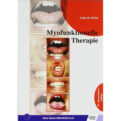 Kittel, Anita M. - Myofunktionelle Therapie - Preis vom 10.05.2021 04:48:42 h
