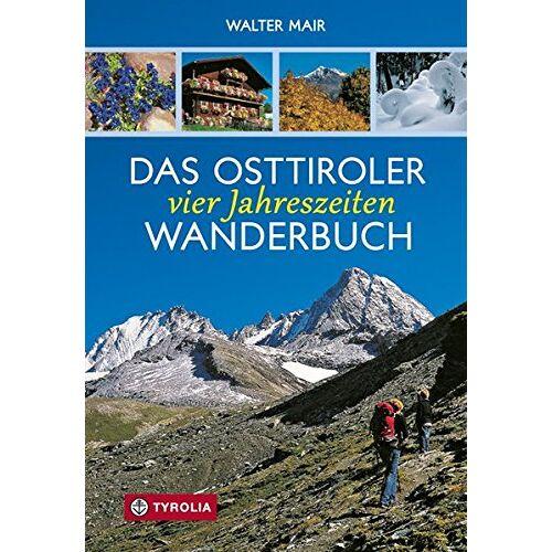 Walter Mair - Das Osttiroler Vier-Jahreszeiten-Wanderbuch - Preis vom 24.02.2021 06:00:20 h