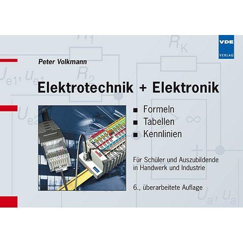 Peter Volkmann - Elektrotechnik + Elektronik; Formeln, Tabellen, Kennlinien: Für Schüler und Auszubildende in Handwerk und Industrie - Preis vom 14.04.2021 04:53:30 h