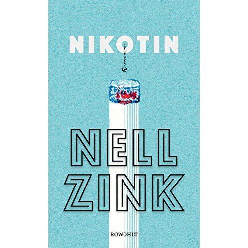 Nell Zink - Nikotin - Preis vom 17.04.2021 04:51:59 h