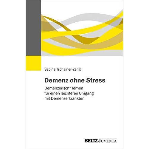 Sabine Tschainer-Zangl - Demenz ohne Stress: Demenzerisch® lernen für einen leichteren Umgang mit Demenzerkrankten - Preis vom 14.04.2021 04:53:30 h