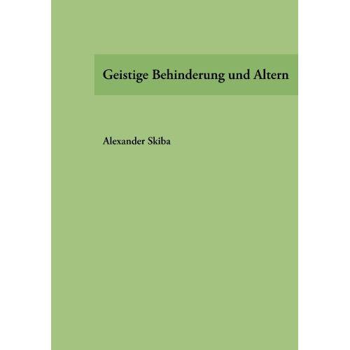 Alexander Skiba - Geistige Behinderung und Altern - Preis vom 13.05.2021 04:51:36 h